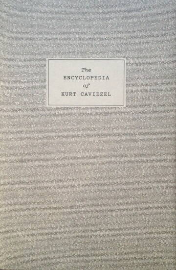 Kurt Caviezel,The Encyclopedia of Kurt Caviezel (signed)