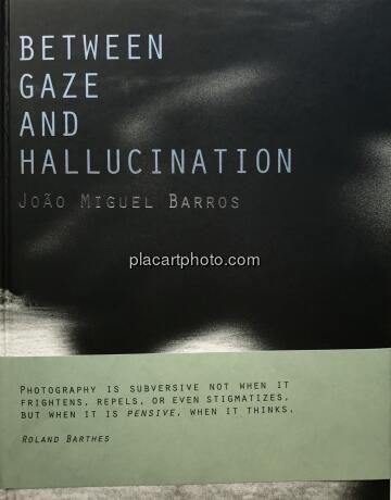 Joao Miguel Barros,Between gaze and hallucination (SIGNED)