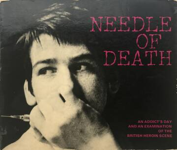 MJ Delaney,Needle of Death : An Addict's Day & an Examination of the British Heroin Scene