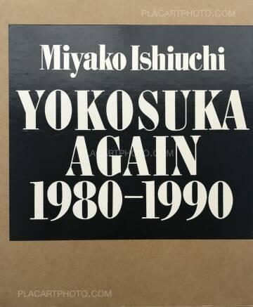 Miyako Ishiuchi,YOKOSUKA AGAIN 1980-1990 (SIGNED)