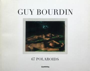 Guy Bourdin,67 POLAROIDS