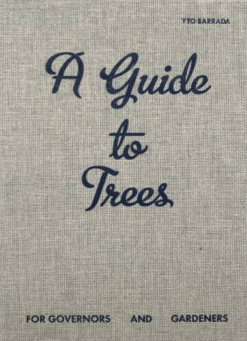 Yto Barrada,A guide to trees for governors and gardeners (Signed Ltd edt)