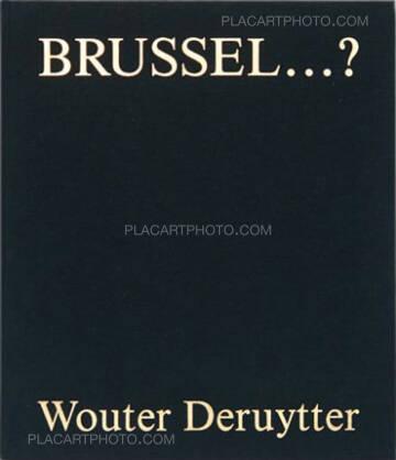 Wouter Deruytter,BRUSSEL…?