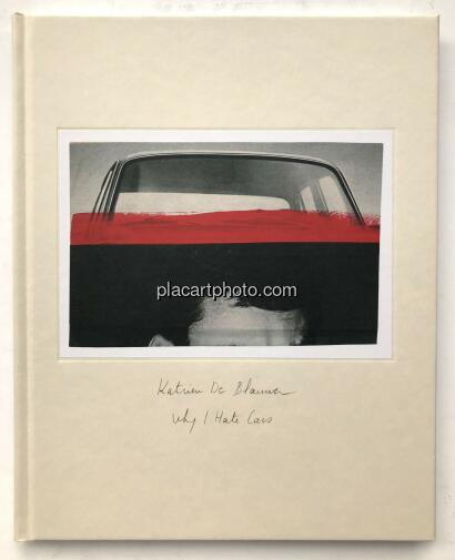 Katrien de Blauwer,WHY I HATE CARS