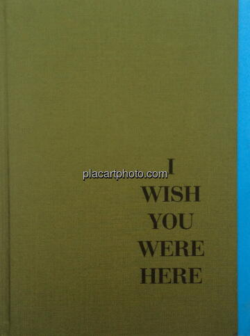 Eduardo Serafim,I wish you were here (Only 40 copies)