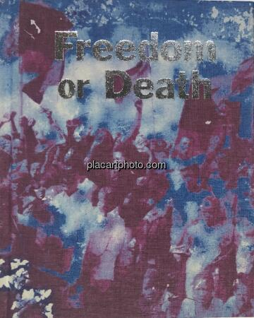 Gideon Mendel,Freedom or Death (Signed)