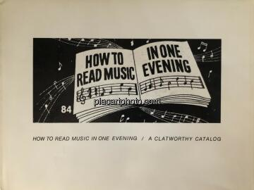 Larry Sultan & Mike Mandel,How to Read Music in One Evening / A Clatworthy Catalog
