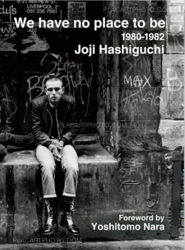 Joji Hashiguchi,We Have No Place to Be