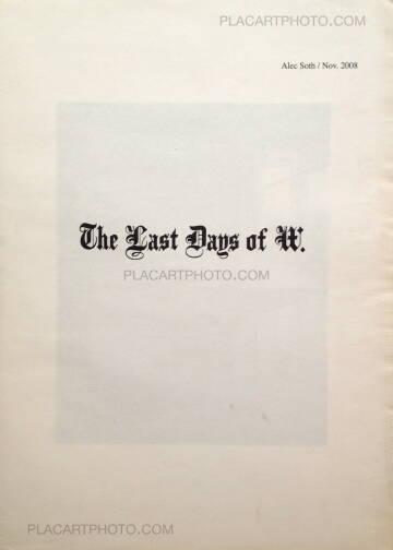 Alec Soth,The Last Days of W.