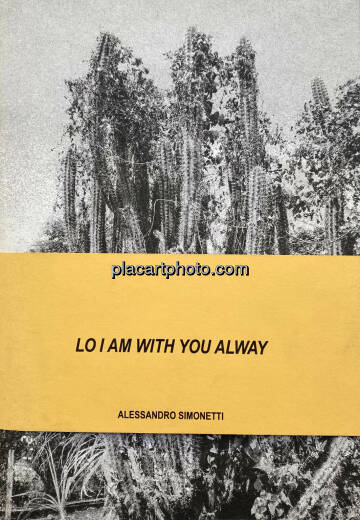 Alessandro Simonetti,LO I AM WITH YOU ALWAY (Signed edt of 100)