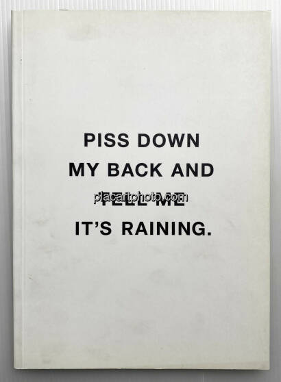 Linus Bill,PISS DOWN MY BACK AND TELL ME IT'S RAINING