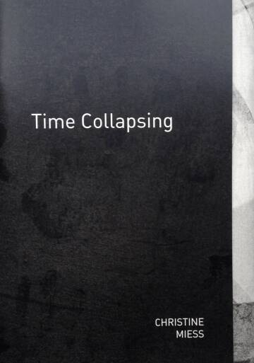 Christine Miess,Time Collapsing (Signed ltd /100 copies) last one!!!