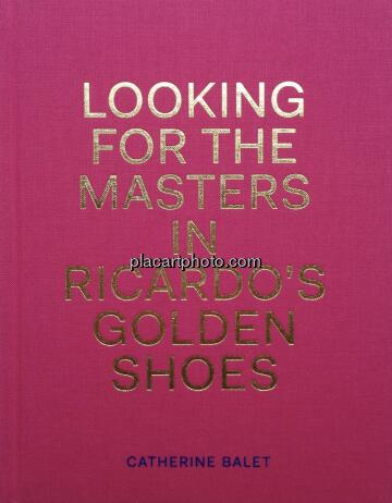 Catherine Balet & Ricardo Martinez Paz,Looking for the Masters in Ricardo's Golden Shoes (Signed copy)