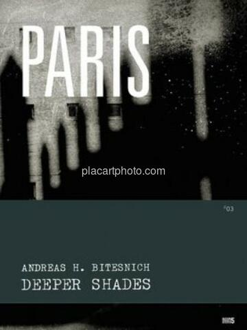 Andreas H. Bitesnich,Deeper Shades #03 Paris (signed)