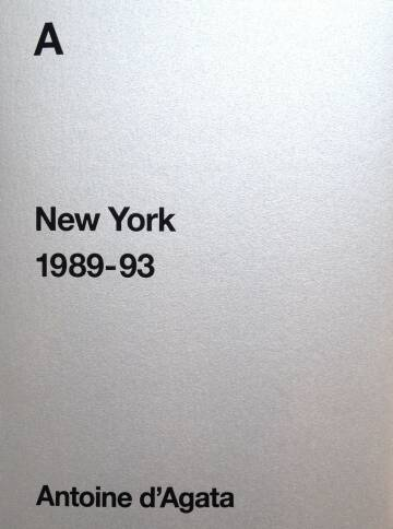 Antoine d'Agata,A - New York 1989-93